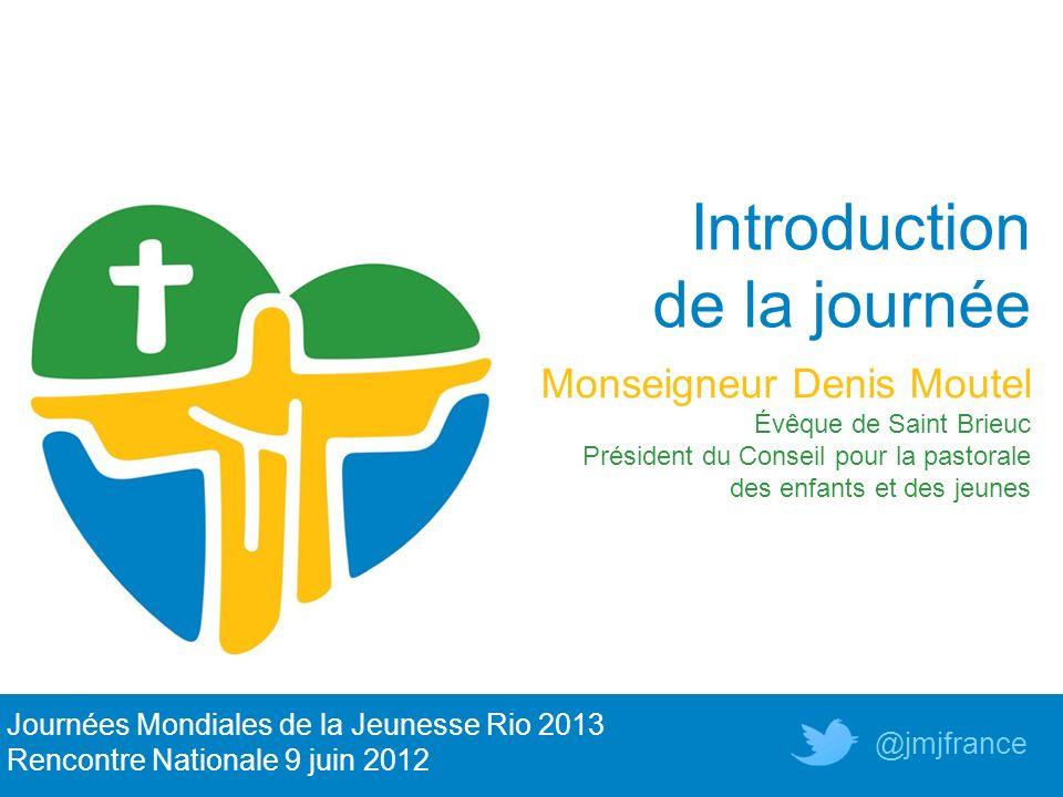 Introduction de la journée Monseigneur Denis Moutel Évêque de Saint Brieuc Président du Conseil pour la pastorale des enfants et des jeunes Journées M