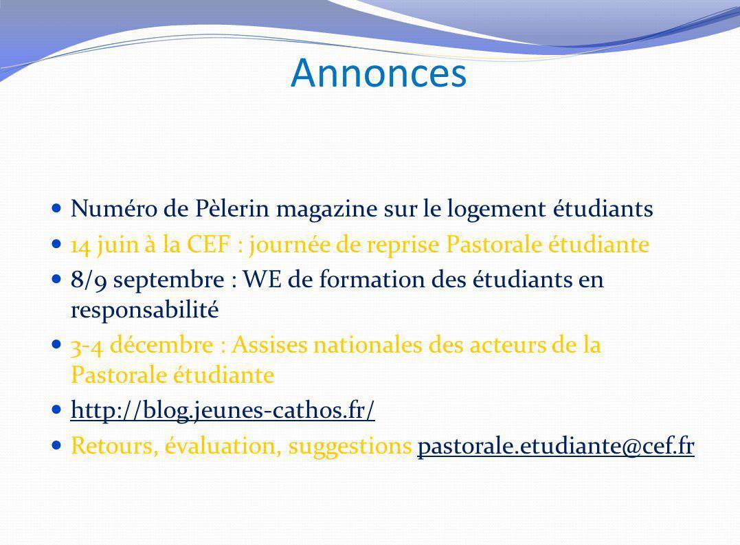 Annonces Numéro de Pèlerin magazine sur le logement étudiants 14 juin à la CEF : journée de reprise Pastorale étudiante 8/9 septembre : WE de formatio