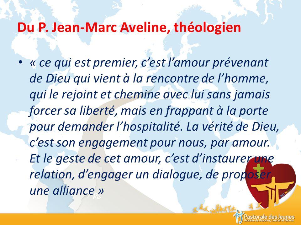 Du P. Jean-Marc Aveline, théologien « ce qui est premier, cest lamour prévenant de Dieu qui vient à la rencontre de lhomme, qui le rejoint et chemine