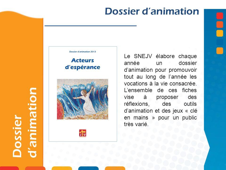 Dossier danimation Le SNEJV élabore chaque année un dossier danimation pour promouvoir tout au long de lannée les vocations à la vie consacrée.