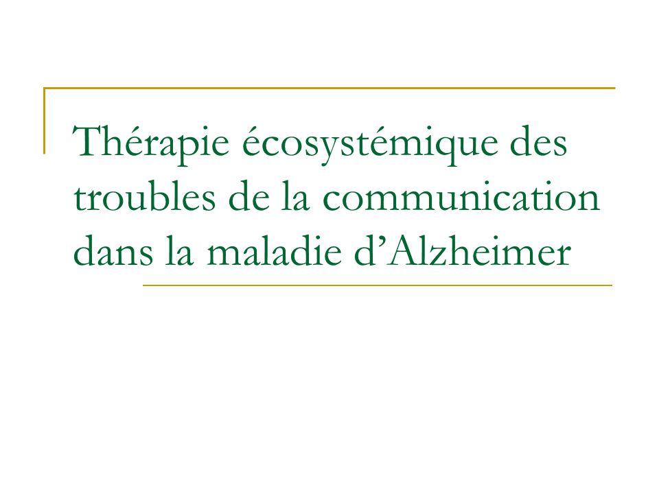 Thérapie écosystémique des troubles de la communication dans la maladie dAlzheimer