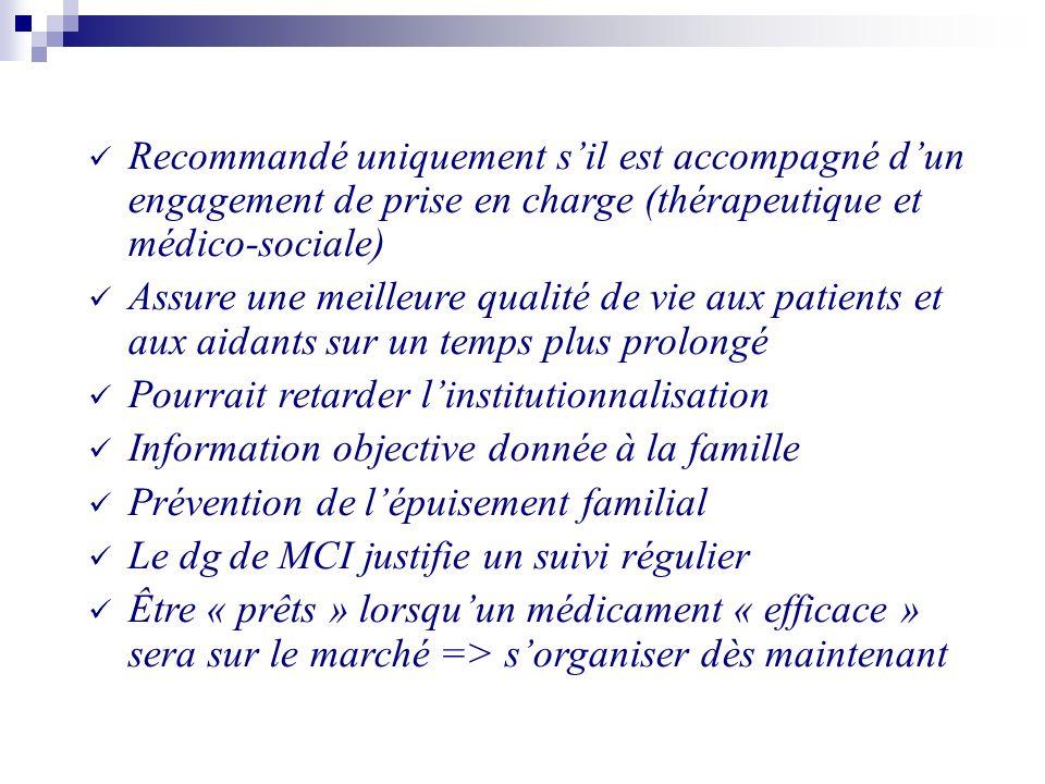 Recommandé uniquement sil est accompagné dun engagement de prise en charge (thérapeutique et médico-sociale) Assure une meilleure qualité de vie aux p