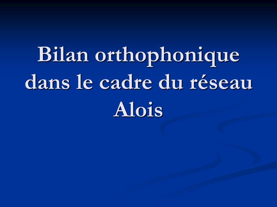 Bilan orthophonique dans le cadre du réseau Alois