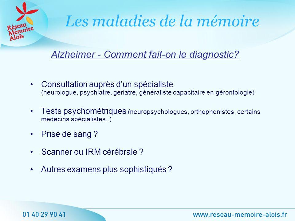 Alzheimer - Comment fait-on le diagnostic? Consultation auprès dun spécialiste (neurologue, psychiatre, gériatre, généraliste capacitaire en gérontolo