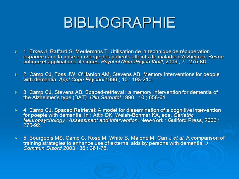 BIBLIOGRAPHIE 1. Erkes J, Raffard S, Meulemans T. Utilisation de la technique de récupération espacée dans la prise en charge des patients atteints de