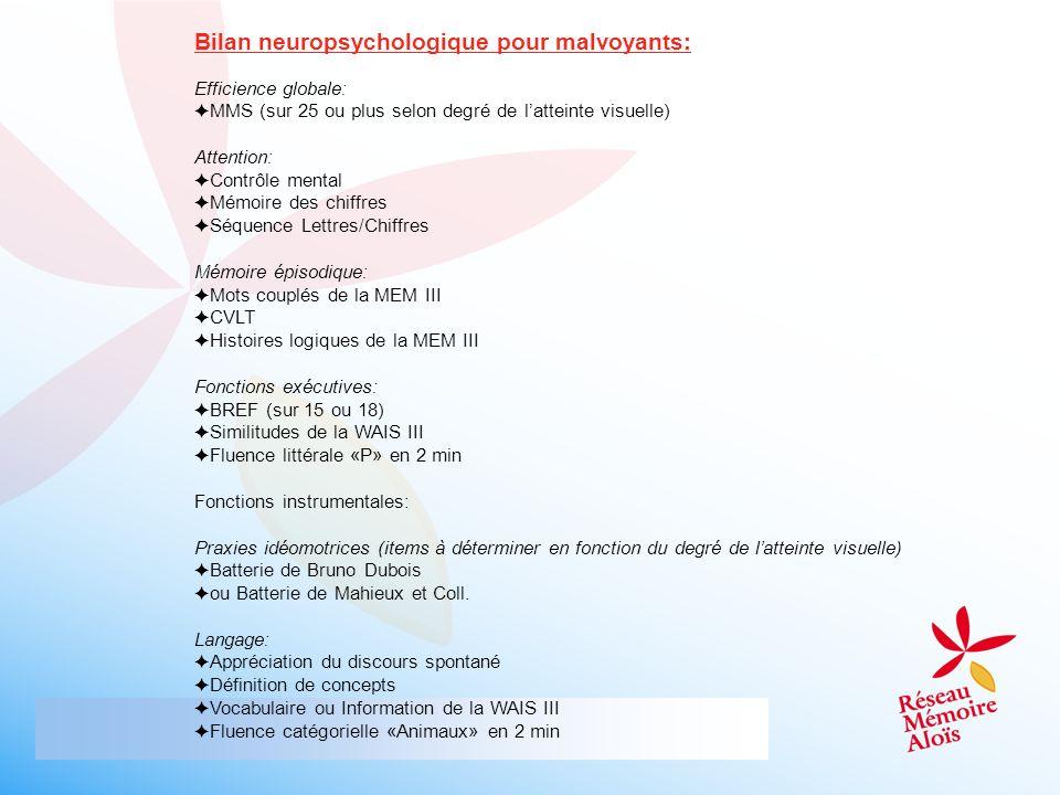 Bilan neuropsychologique pour malvoyants: Efficience globale: MMS (sur 25 ou plus selon degré de latteinte visuelle) Attention: Contrôle mental Mémoir