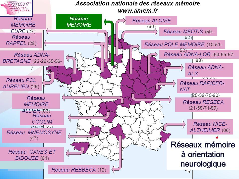 Association nationale des réseaux mémoire www.anrem.fr Réseau ADNA- ALS (67-68) Réseau ADNA-LOR (54-55-57- 88) Réseau RAPIDFR- NAT (25-39-70-90) Résea
