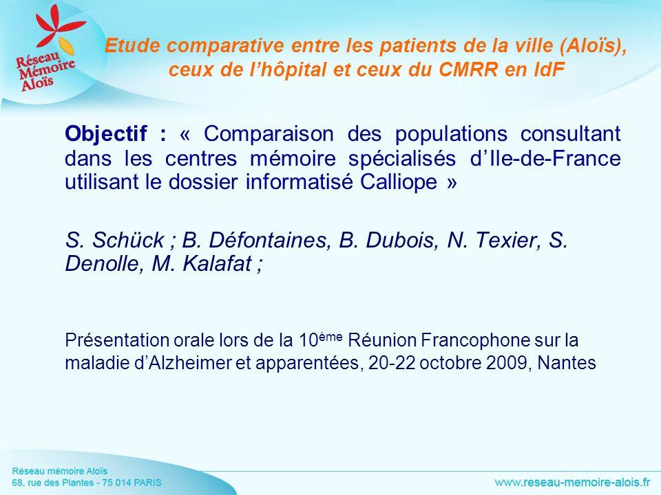 Etude comparative entre les patients de la ville (Aloïs), ceux de lhôpital et ceux du CMRR en IdF Objectif : « Comparaison des populations consultant