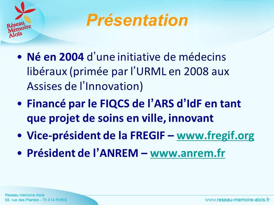 Présentation Né en 2004 dune initiative de médecins libéraux (primée par lURML en 2008 aux Assises de lInnovation) Financé par le FIQCS de lARS dIdF e
