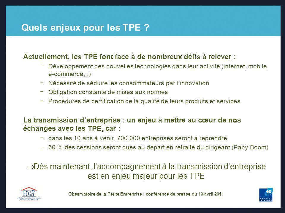 Quels enjeux pour les TPE ? Actuellement, les TPE font face à de nombreux défis à relever : Développement des nouvelles technologies dans leur activit