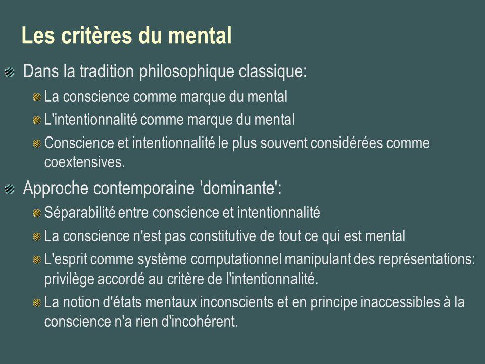 Les critères du mental Dans la tradition philosophique classique: La conscience comme marque du mental L'intentionnalité comme marque du mental Consci