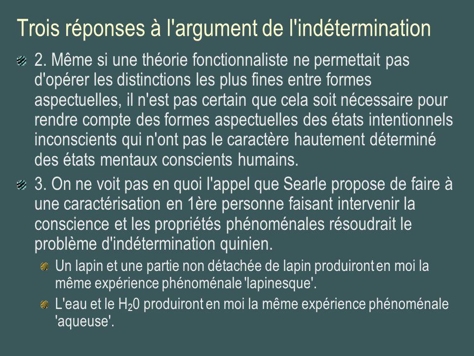 Trois réponses à l'argument de l'indétermination 2. Même si une théorie fonctionnaliste ne permettait pas d'opérer les distinctions les plus fines ent