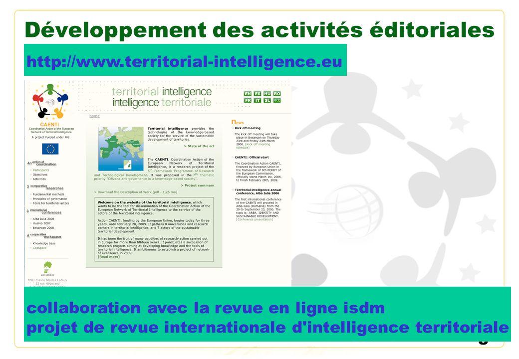 8 Développement des activités éditoriales http://www.territorial-intelligence.eu collaboration avec la revue en ligne isdmprojet de revue internationa