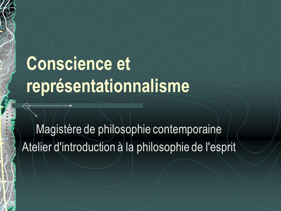 Conscience et représentationnalisme Magistère de philosophie contemporaine Atelier d'introduction à la philosophie de l'esprit