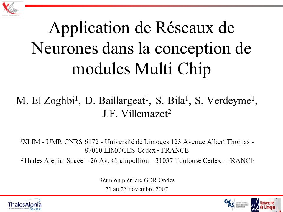 Application de Réseaux de Neurones dans la conception de modules Multi Chip M. El Zoghbi 1, D. Baillargeat 1, S. Bila 1, S. Verdeyme 1, J.F. Villemaze