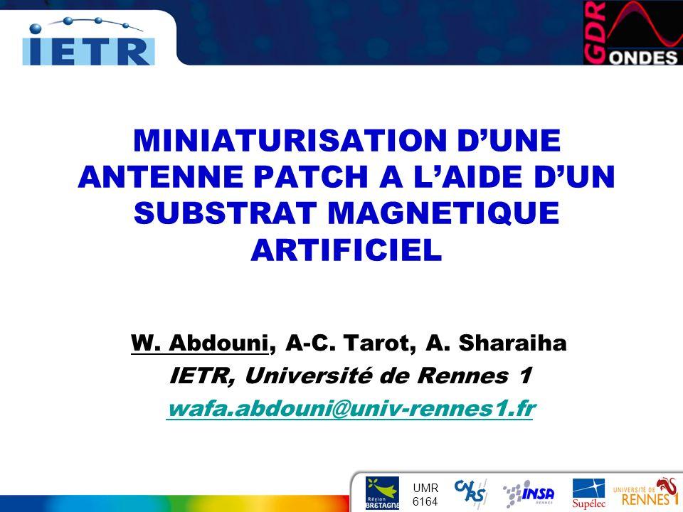 INSTITUT DÉLECTRONIQUE ET DE TÉLÉCOMMUNICATIONS DE RENNES 1 UMR 6164 W. Abdouni, A-C. Tarot, A. Sharaiha IETR, Université de Rennes 1 wafa.abdouni@uni