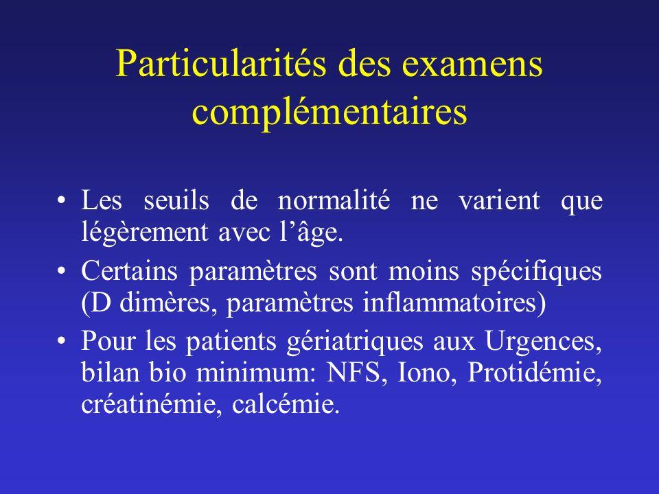 Particularités des examens complémentaires Les seuils de normalité ne varient que légèrement avec lâge. Certains paramètres sont moins spécifiques (D