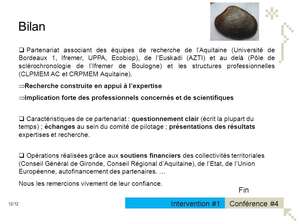 Conférence #4Intervention #1 Bilan Partenariat associant des équipes de recherche de lAquitaine (Université de Bordeaux 1, Ifremer, UPPA, Ecobiop), de