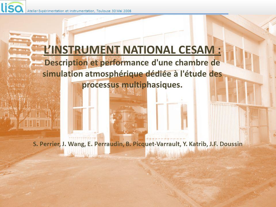 LINSTRUMENT NATIONAL CESAM : Description et performance d'une chambre de simulation atmosphérique dédiée à l'étude des processus multiphasiques. S. Pe