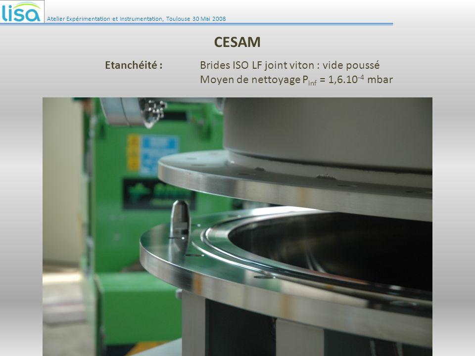 Etanchéité : Brides ISO LF joint viton : vide poussé Moyen de nettoyage P inf = 1,6.10 -4 mbar Atelier Expérimentation et Instrumentation, Toulouse 30