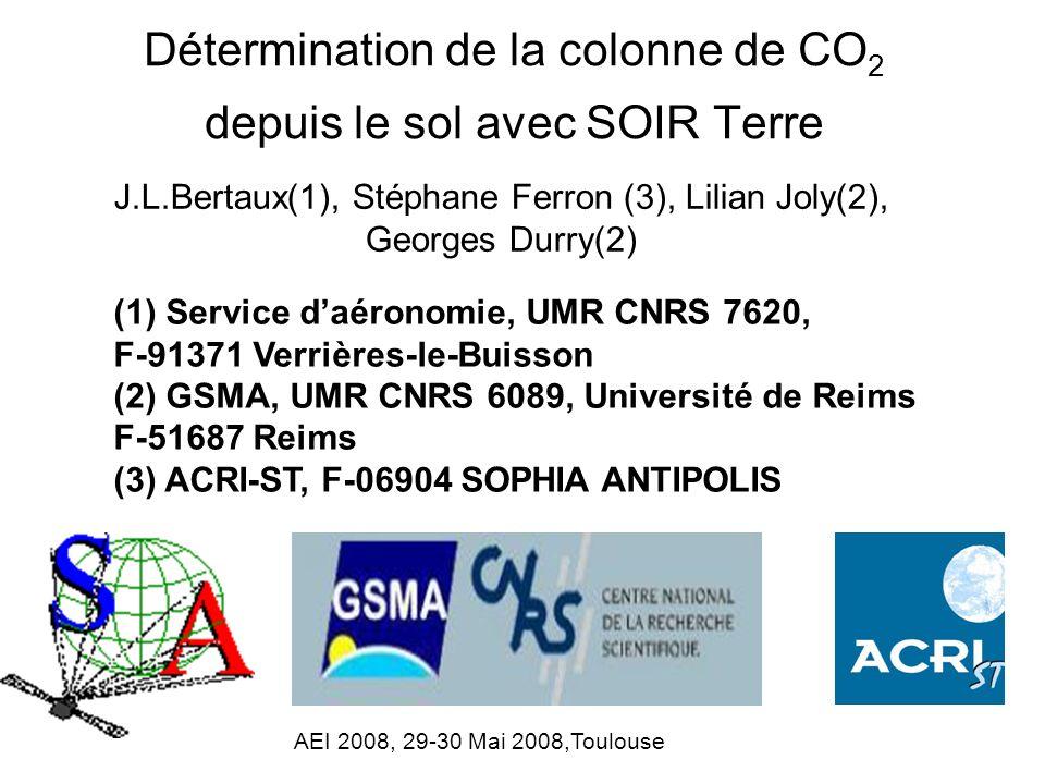 Détermination de la colonne de CO 2 depuis le sol avec SOIR Terre J.L.Bertaux(1), Stéphane Ferron (3), Lilian Joly(2), Georges Durry(2) (1) Service da