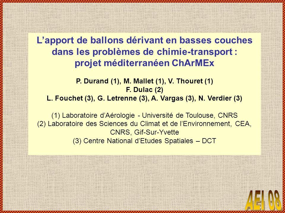 Lapport de ballons dérivant en basses couches dans les problèmes de chimie-transport : projet méditerranéen ChArMEx P. Durand (1), M. Mallet (1), V. T
