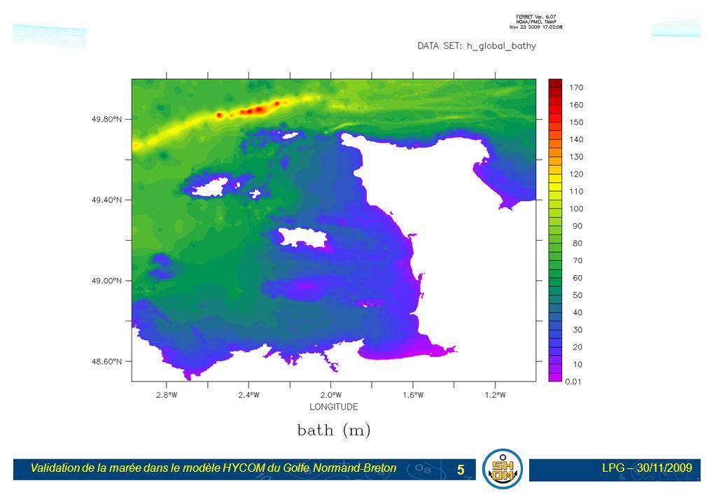 LPG – 30/11/2009Validation de la marée dans le modèle HYCOM du Golfe Normand-Breton 26 Perspectives Amélioration du modèle en prenant en compte le modèle de marée du SHOM aux limites Validation du modèle et estimation de la précision Comparaison Hycom/Mesures/Telemac
