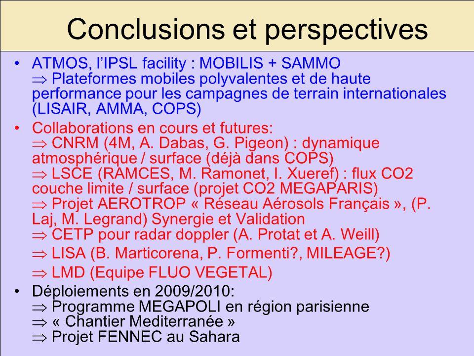 14 Conclusions et perspectives ATMOS, lIPSL facility : MOBILIS + SAMMO Plateformes mobiles polyvalentes et de haute performance pour les campagnes de