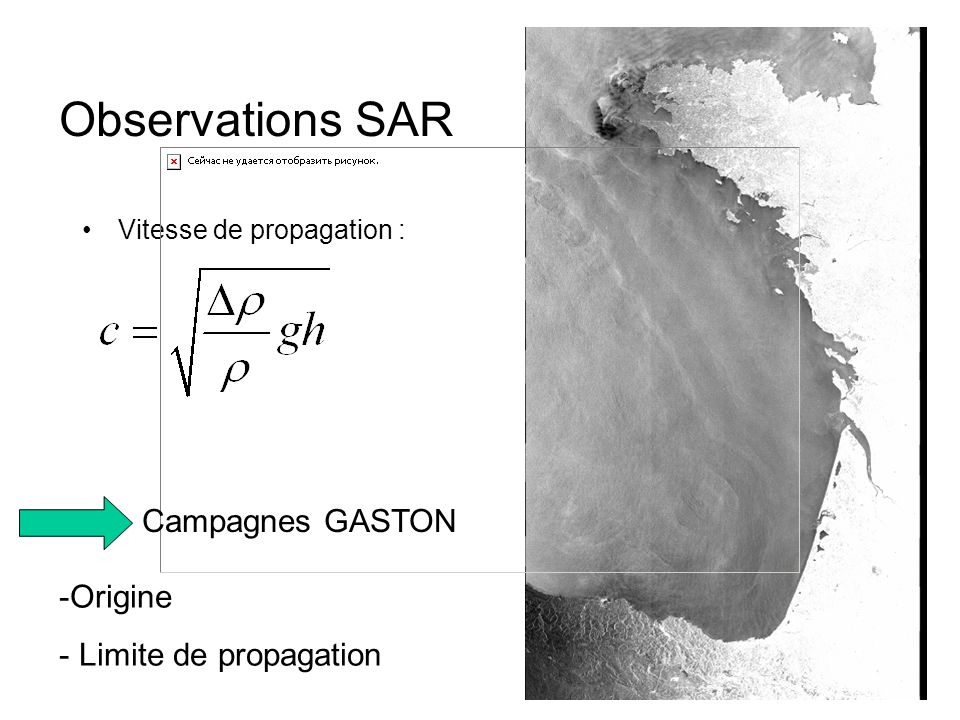 Observations SAR Vitesse de propagation : Campagnes GASTON -Origine - Limite de propagation