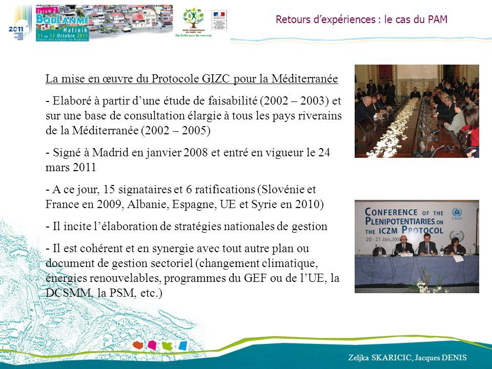 Zeljka SKARICIC, Jacques DENIS Retours dexpériences : le cas du PAM La mise en œuvre du Protocole GIZC pour la Méditerranée - Elaboré à partir dune ét