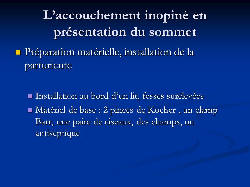 Laccouchement inopiné en présentation du sommet Préparation matérielle, installation de la parturiente Préparation matérielle, installation de la part