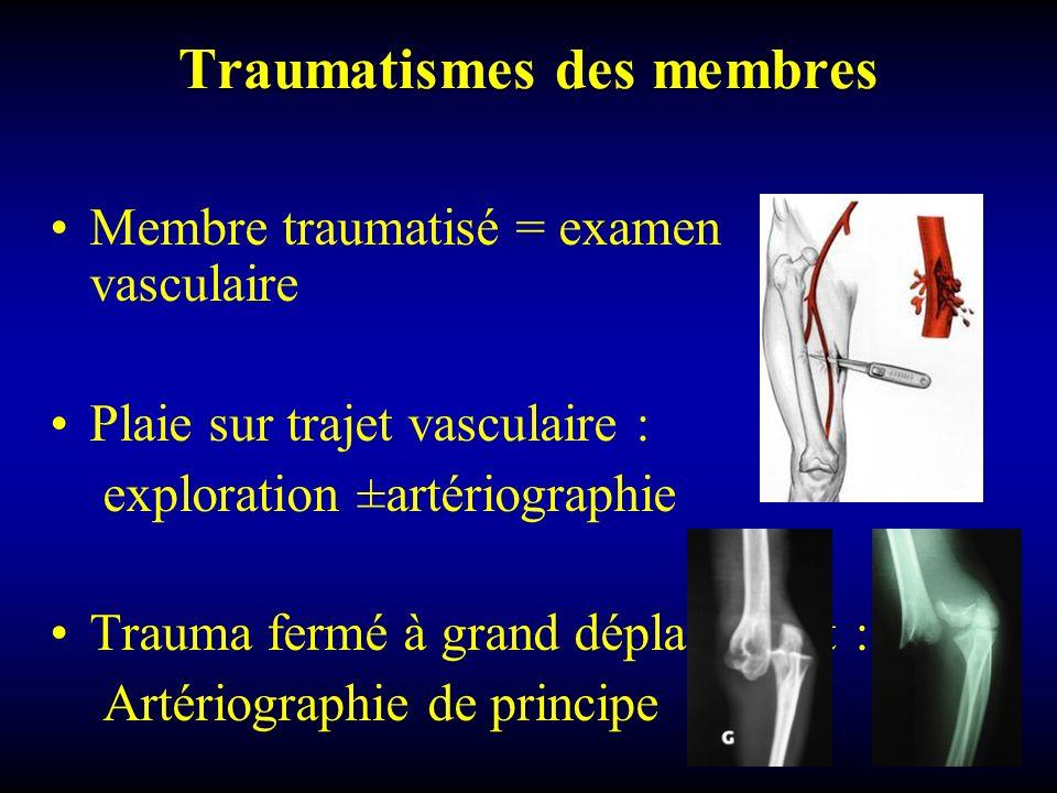 Traumatismes des membres Membre traumatisé = examen vasculaire Plaie sur trajet vasculaire : exploration ±artériographie Trauma fermé à grand déplacem