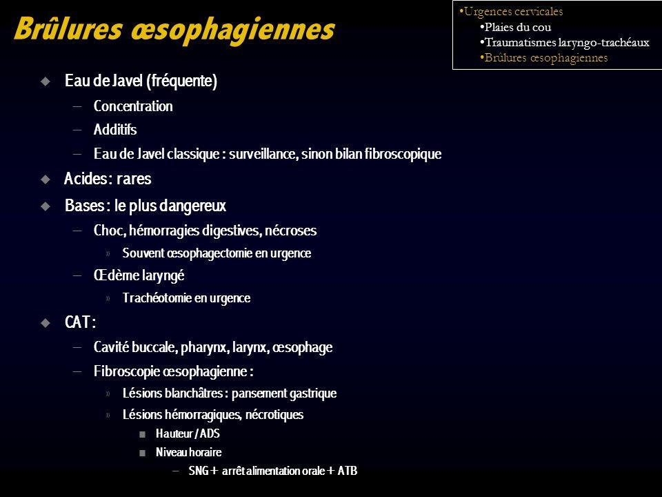 Eau de Javel (fréquente) – Concentration – Additifs – Eau de Javel classique : surveillance, sinon bilan fibroscopique Acides : rares Bases : le plus