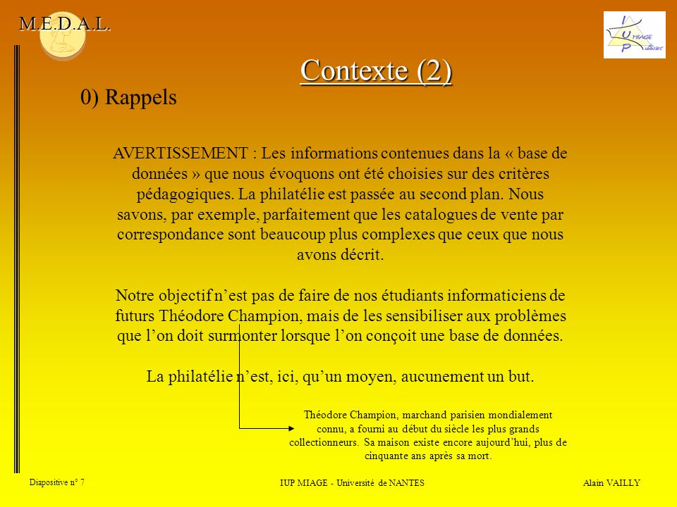 Alain VAILLY Diapositive n° 7 0) Rappels IUP MIAGE - Université de NANTES M.E.D.A.L.