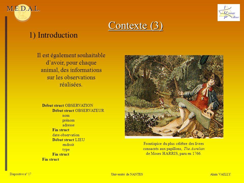 Alain VAILLY Diapositive n° 17 1) Introduction Université de NANTES M.E.D.A.L. Il est également souhaitable davoir, pour chaque animal, des informatio
