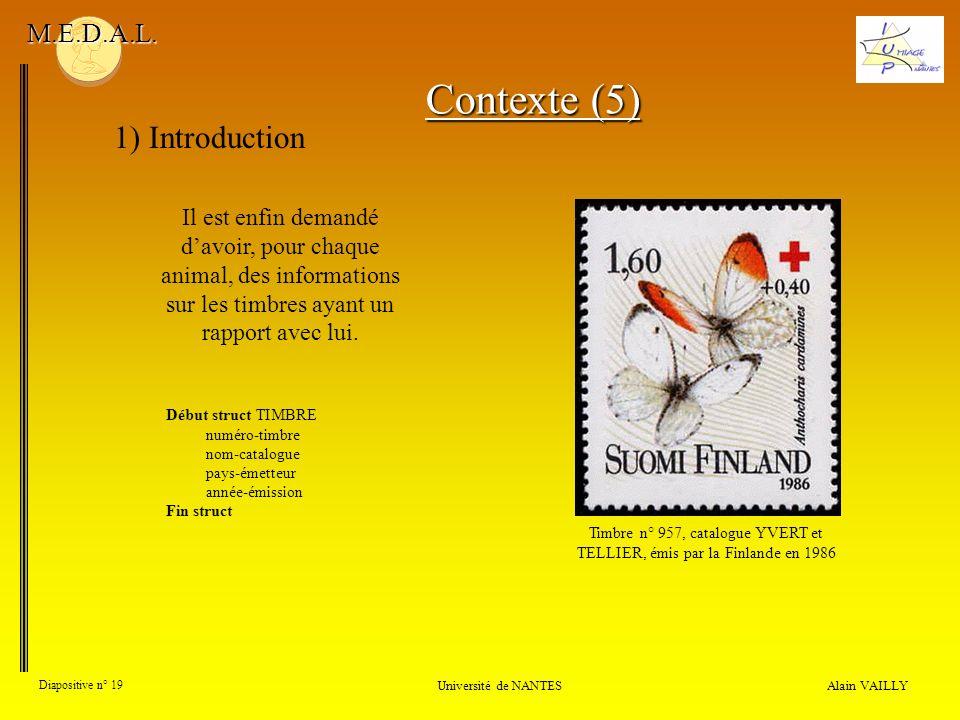Alain VAILLY Diapositive n° 19 1) Introduction Université de NANTES M.E.D.A.L. Il est enfin demandé davoir, pour chaque animal, des informations sur l