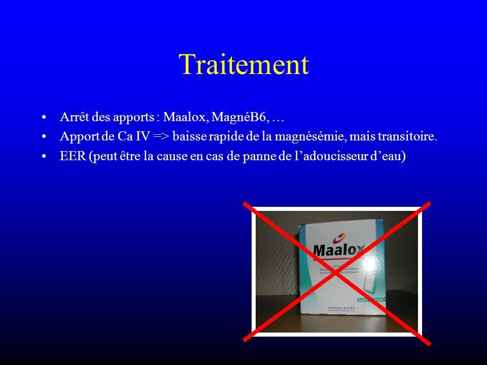 Traitement Arrêt des apports : Maalox, MagnéB6, … Apport de Ca IV => baisse rapide de la magnésémie, mais transitoire. EER (peut être la cause en cas