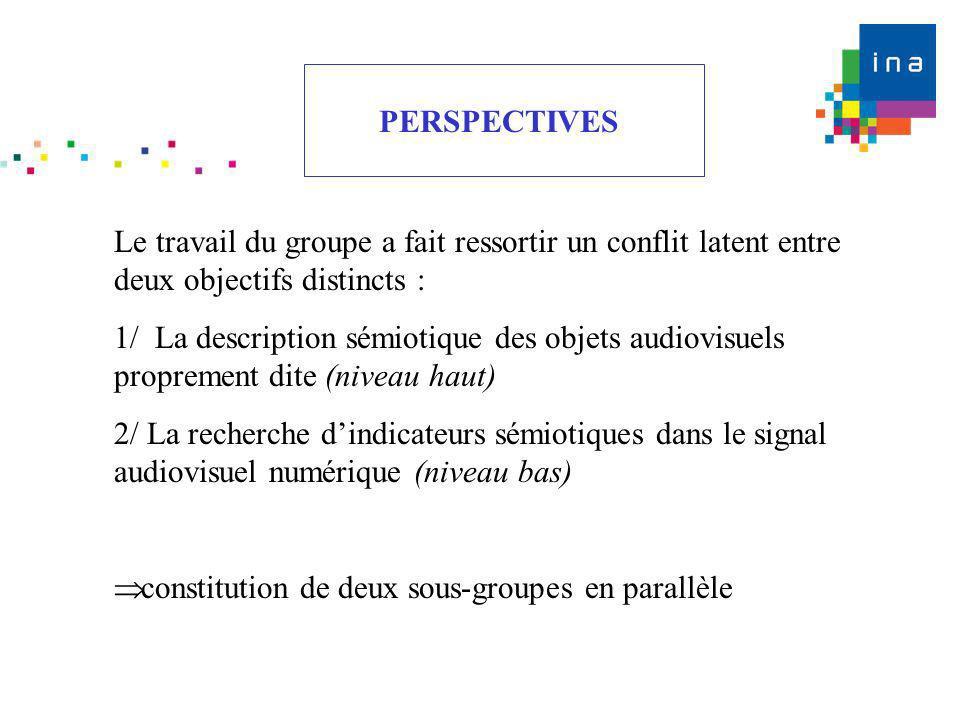 Le travail du groupe a fait ressortir un conflit latent entre deux objectifs distincts : 1/ La description sémiotique des objets audiovisuels propreme