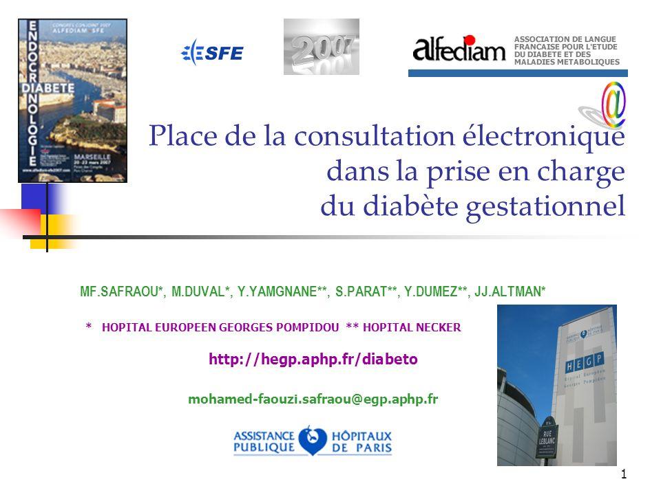 1 Place de la consultation électronique dans la prise en charge du diabète gestationnel MF.SAFRAOU*, M.DUVAL*, Y.YAMGNANE**, S.PARAT**, Y.DUMEZ**, JJ.