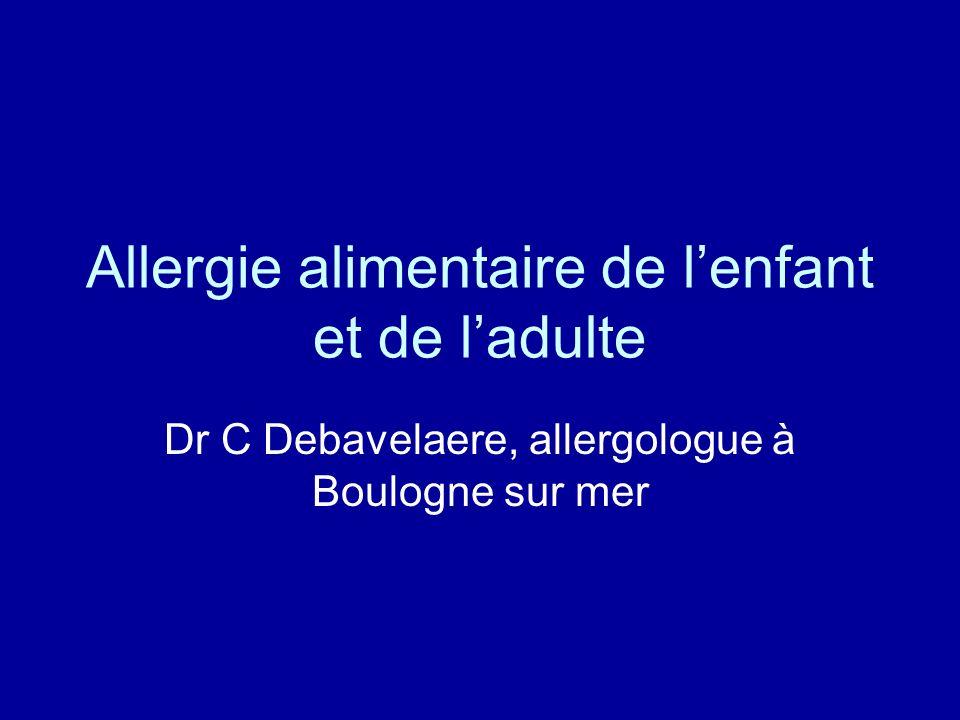 Allergie alimentaire de lenfant et de ladulte Dr C Debavelaere, allergologue à Boulogne sur mer