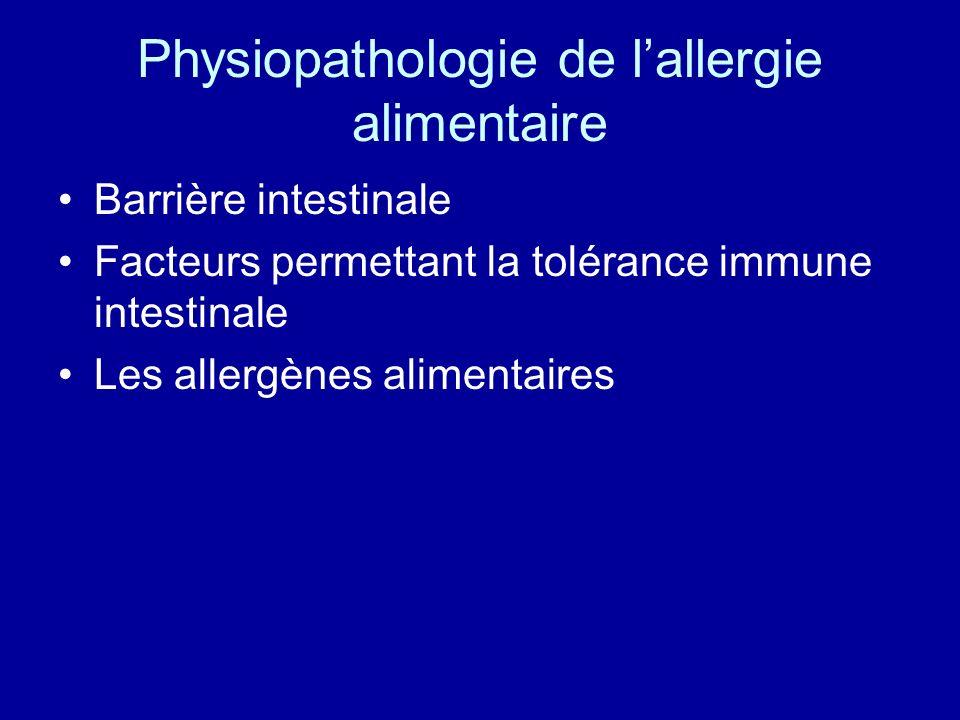 Physiopathologie de lallergie alimentaire Barrière intestinale Facteurs permettant la tolérance immune intestinale Les allergènes alimentaires