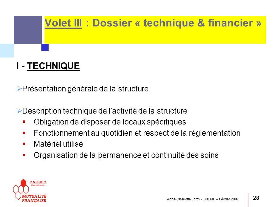 Anne-Charlotte Lorcy - UNEMH – Février 2007 28 Volet III : Dossier « technique & financier » I - TECHNIQUE Présentation générale de la structure Descr