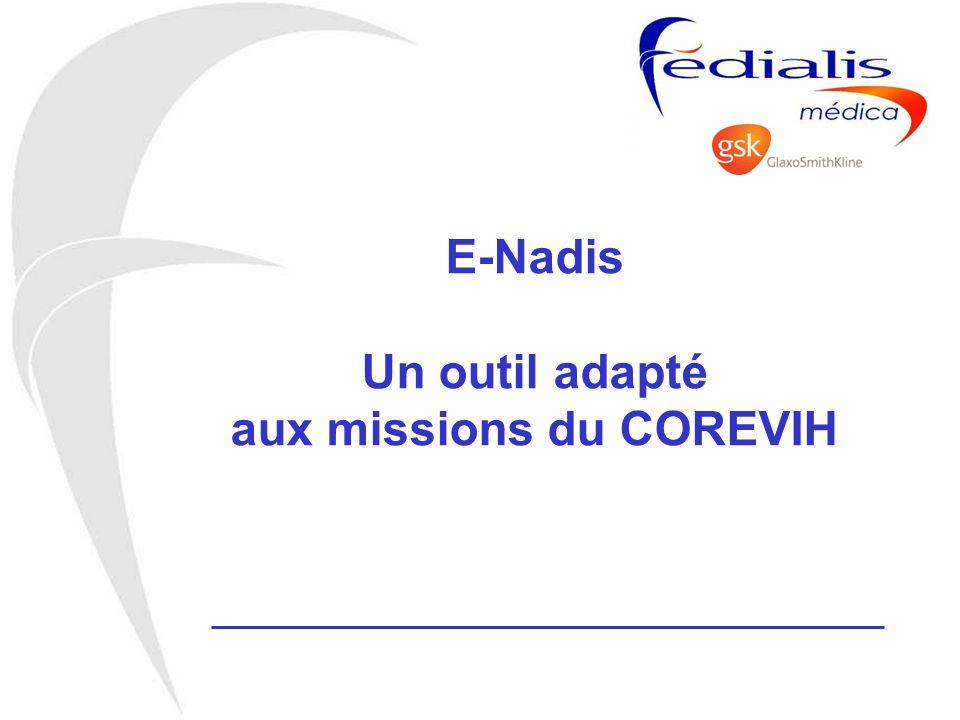 E-Nadis Un outil adapté aux missions du COREVIH
