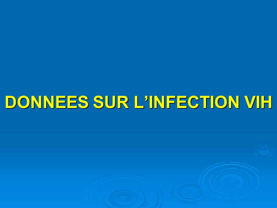 DONNEES SUR LINFECTION VIH