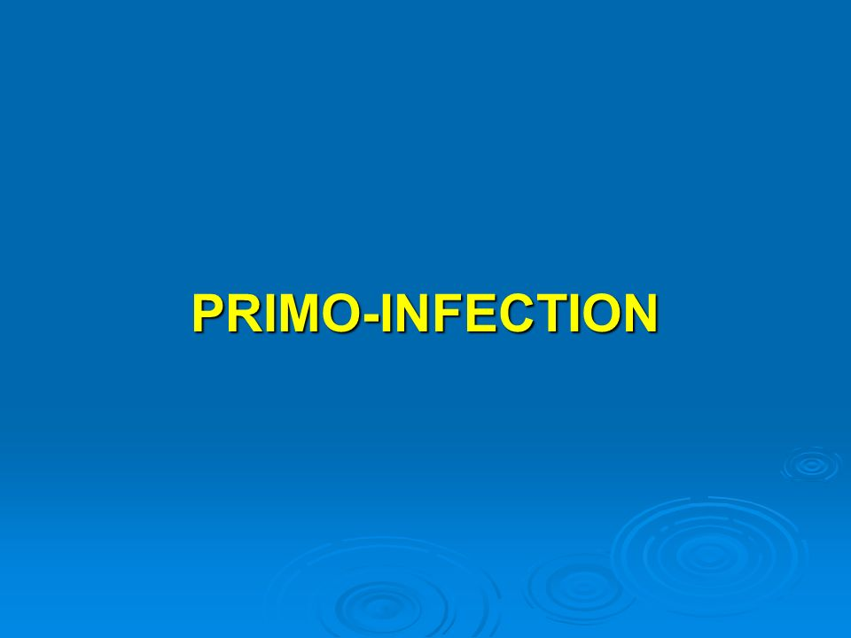PRIMO-INFECTION