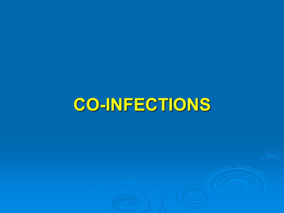 CO-INFECTIONS
