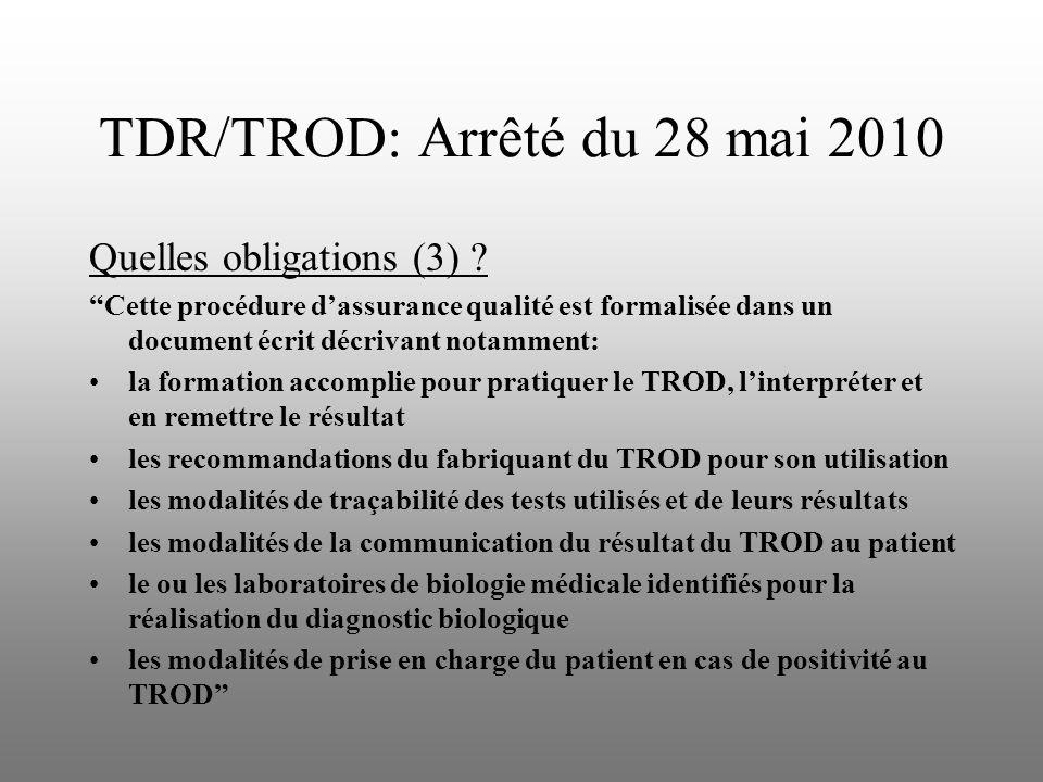 TDR/TROD: Arrêté du 28 mai 2010 Quelles obligations (3) ? Cette procédure dassurance qualité est formalisée dans un document écrit décrivant notamment