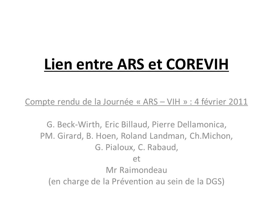 Lien entre ARS et COREVIH Compte rendu de la Journée « ARS – VIH » : 4 février 2011 G.
