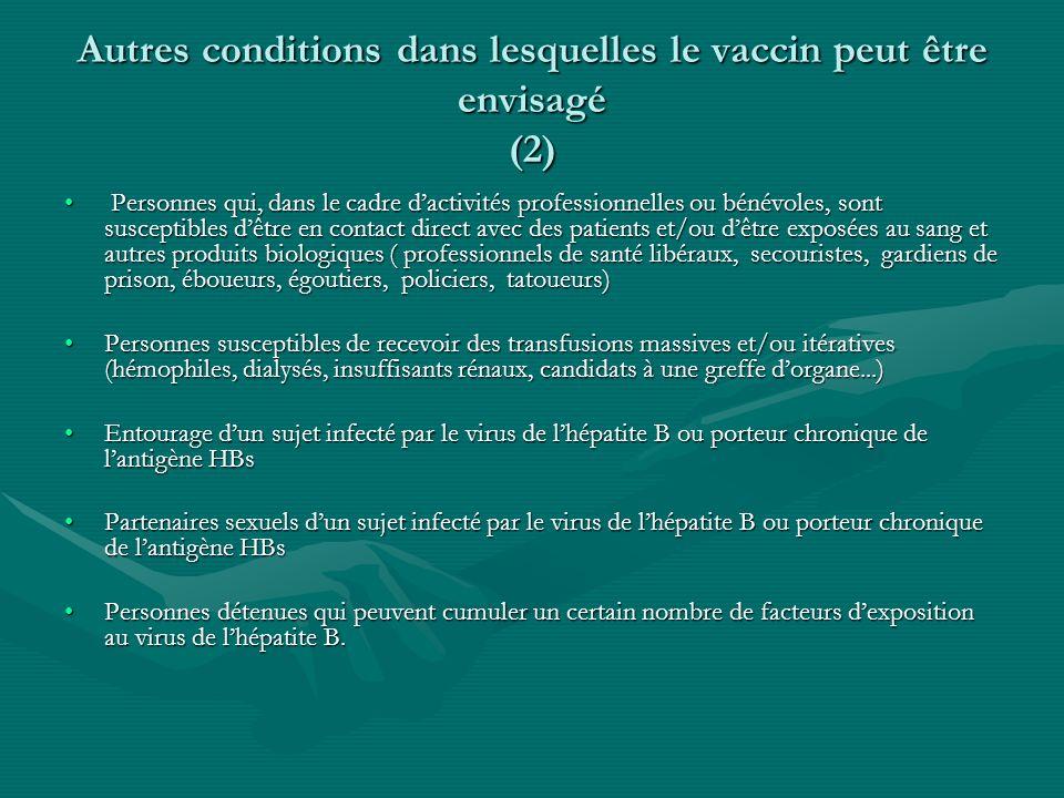 Autres conditions dans lesquelles le vaccin peut être envisagé (2) Personnes qui, dans le cadre dactivités professionnelles ou bénévoles, sont suscept