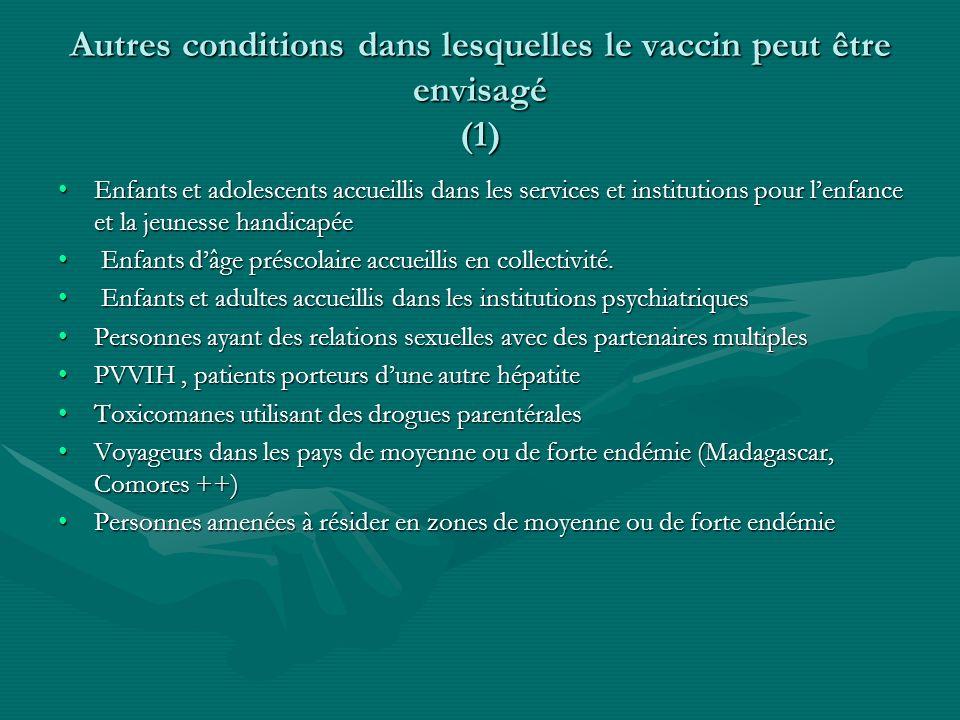 Autres conditions dans lesquelles le vaccin peut être envisagé (1) Enfants et adolescents accueillis dans les services et institutions pour lenfance e